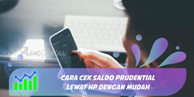 Cara Cek Saldo Prudential Lewat HP dengan Mudah