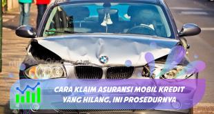 Cara Klaim Asuransi Mobil Kredit yang Hilang, ini Prosedurnya