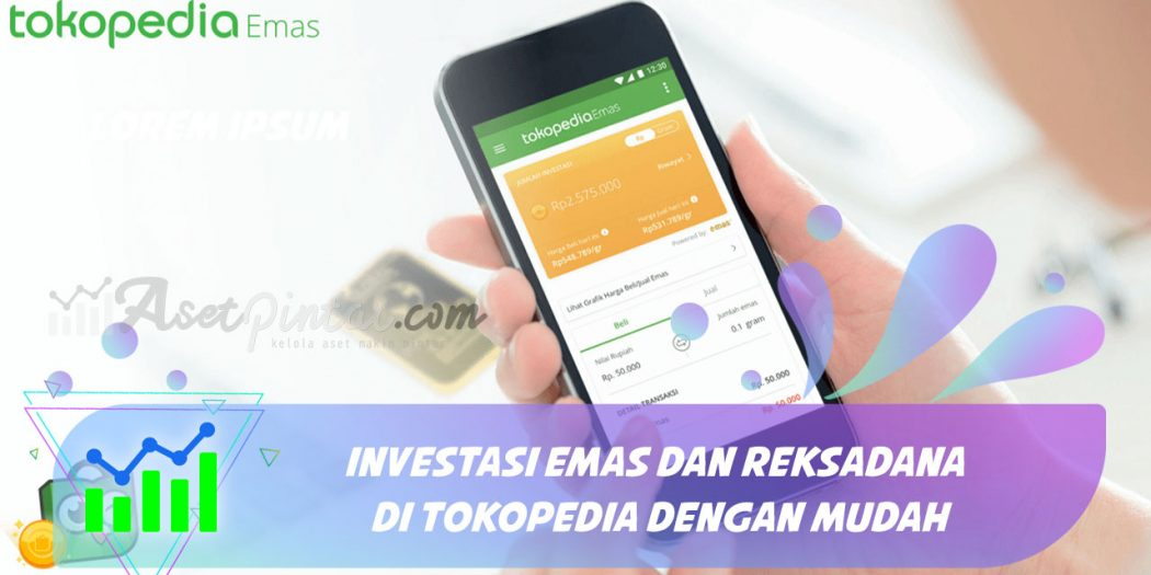 Investasi Emas dan Reksadana di Tokopedia dengan Mudah ...