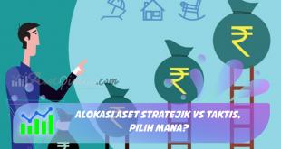 Alokasi Aset Stratejik vs Taktis, Pilih Mana?
