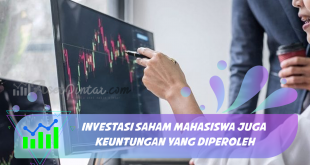 Investasi Saham Mahasiswa Juga Keuntungan yang Diperoleh