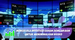 Mengelola Investasi Saham dengan Baik untuk Meminimalkan Risiko