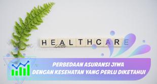 Perbedaan Asuransi Jiwa dengan Kesehatan yang Perlu Diketahui