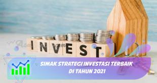 Simak Strategi Investasi Terbaik di Tahun 2021