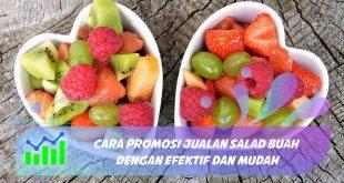 cara promosi jualan salad buah