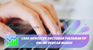 Cara Mengecek Angsuran Pinjaman FIF Online dengan Mudah
