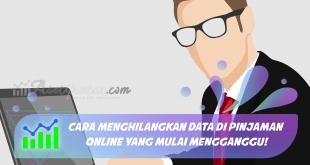 Cara Menghilangkan Data di Pinjaman Online yang Mulai Mengganggu!