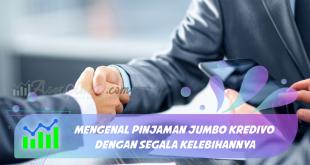 Mengenal Pinjaman Jumbo Kredivo dengan Segala Kelebihannya